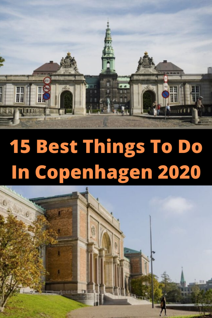 15 Best Things To Do In Copenhagen 2020