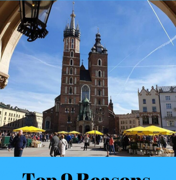 Top 9 Reasons To Visit Krakow, Poland