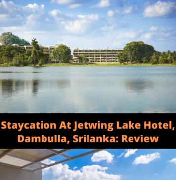 Staycation At Jetwing Lake Hotel, Dambulla, Srilanka: Review