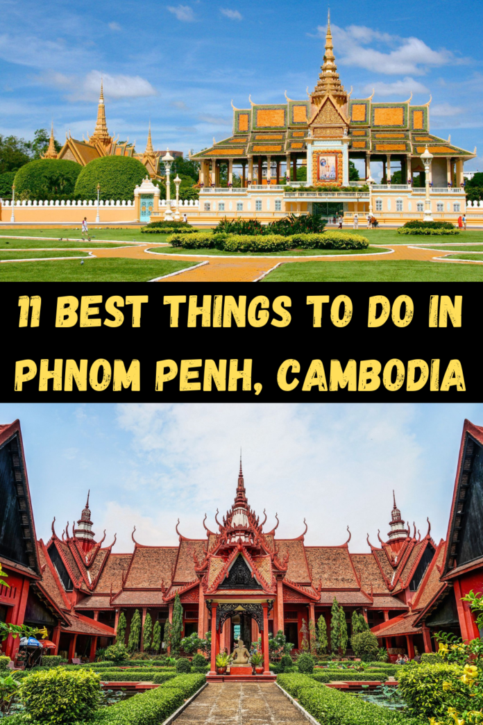 Best Things To Do In Phnom Penh